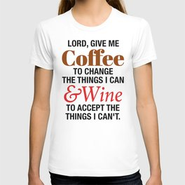LORD GIVE ME COFFEE AND WINE T-shirt