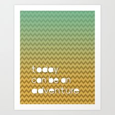 Today Can Be An Adventure Poster Teal Yellow Chevron Art Print