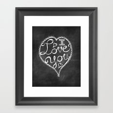 I Love You Chalkboard Framed Art Print
