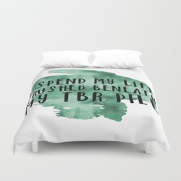 I Spend My Life Crushed Beneath My TBR! (Green) Duvet Cover