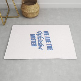 We Are The Weirdos Mister - Movie quote Rug