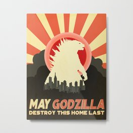 """May Godzilla destroy this home last"" Classic Movie Poster Metal Print"