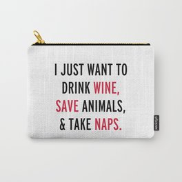 Drink Wine & Save Animals Funny Quote Carry-All Pouch