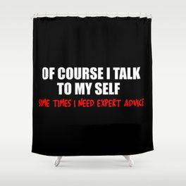 expert advice funny quotes Shower Curtain