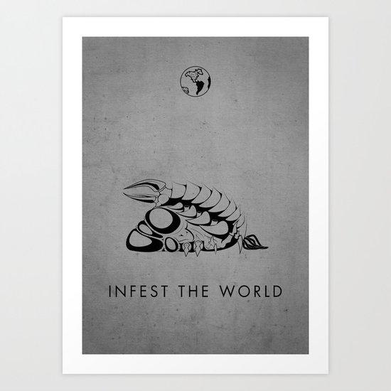 Infest the world Art Print
