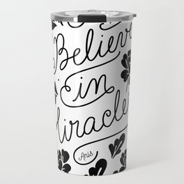 I Believe in Miracles Travel Mug
