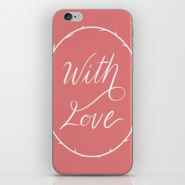 With Love iPhone Skin