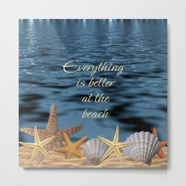 Better At The Beach Metal Print