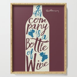 Hemingway quote on Wine and Good Company, fun inspiration & motivation, handwritten typography Serving Tray