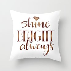 Shine Bright Always Inspirational Hand Lettered Typography Quote  Throw Pillow