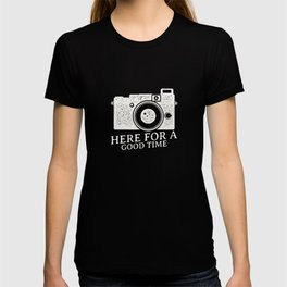 Here For Good Time T-shirt