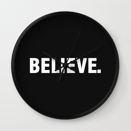 BELIEVE. Wall Clock