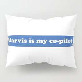 Jarvis is my Co-Pilot Pillow Sham