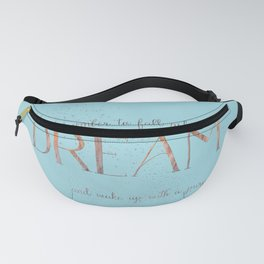 Always remember to fall asleep with a dream - Gold Teal Vintage Glitter Typography Fanny Pack