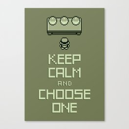 Keep Calm and Choose One Canvas Print