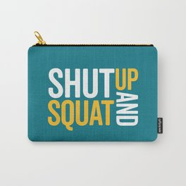 Shut Up And Squat Gym Quote Carry-All Pouch