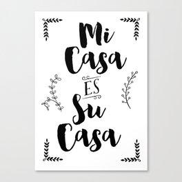 Mi Casa es Su Casa (Black) Canvas Print
