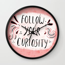Follow your curiousity Wall Clock