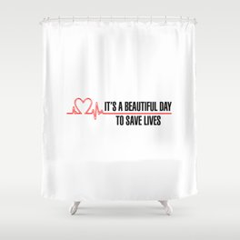 Save Lives Shower Curtain
