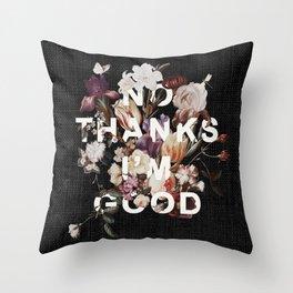 No Thanks I'm Good Throw Pillow