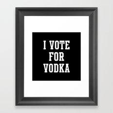 I VOTE FOR VODKA Framed Art Print