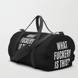 What Fuckery is This? (Black & White) Duffle Bag