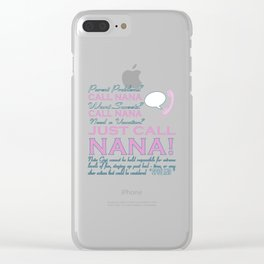 JUST CALL NANA! Clear iPhone Case