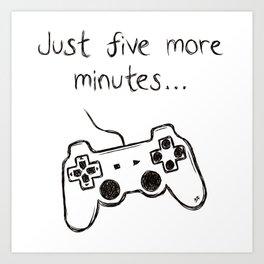Just five more minutes Art Print
