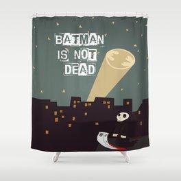 He's Not Dead Shower Curtain