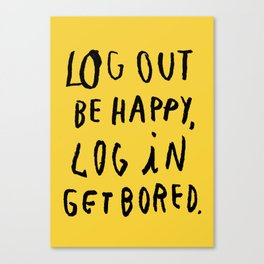 LOG OUT Canvas Print