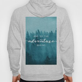 And So The Adventure Begins - Turquoise Forest Hoody