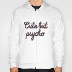 Cute but Psycho Hoody