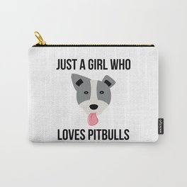 Just A Girl Who Loves Pitbulls Funny Pitbull Carry-All Pouch
