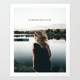 (2 of 2) You breathed your life in me. Art Print