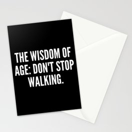 The wisdom of age don t stop walking Stationery Cards