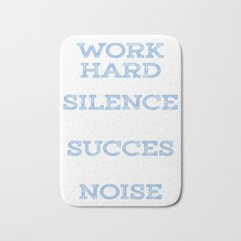 "Motivational & Inspirational Tee for person who ""Work hard"" for achievement and success in life came Bath Mat"