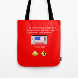 Plutocracy 4 ever Tote Bag