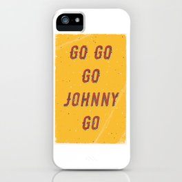 Go go - go Johnny go – A Hell Songbook Edition iPhone Case