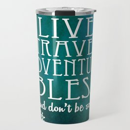 Live Travel Adventure Bless (and don't be sorry) Travel Mug