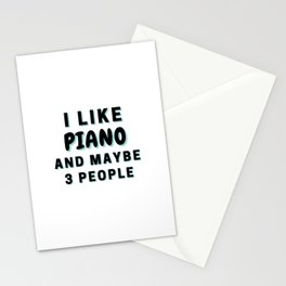 I Like Piano And Maybe 3 People Stationery Cards