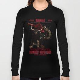 Hermosos y Bravos Toros Long Sleeve T-shirt