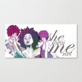 She Loves Me Not Canvas Print