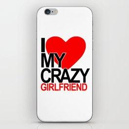 I love my crazy girlfriend iPhone Skin