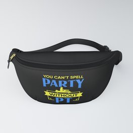 Physical Therapist Funny Spell Party Therapy Gift Fanny Pack
