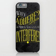 Interfere! iPhone 6s Slim Case
