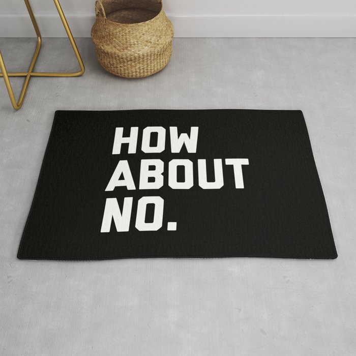 How About No Funny Quote Rug