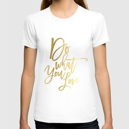 Do what you love print Inspirational quote print typography poster gift for him inspirational print T-shirt