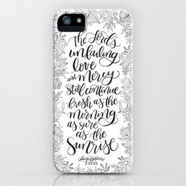 As Sure As The Sunrise iPhone Case
