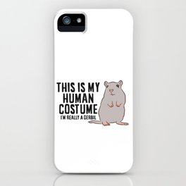 Gerbil This Is My Human Costume I'm Really A Gerbil iPhone Case
