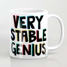 Very Stable Genius Coffee Mug